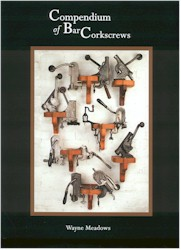 Compendium of Bar Corkscrews by Wayne Meadows