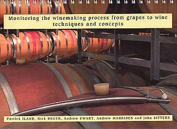 Monitoring the Winemaking Process from Grapes to Wine: techniques and concept by Patrick Iland, et all.
