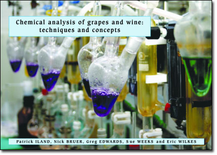 Chemical Analysis of Grapes and Wine: Techniques and Concepts by Patrick Iland, et al.