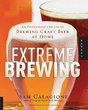 Extreme Brewing: An Enthusiast's Guide ...