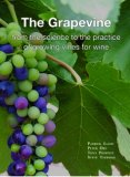 The Grapevine: From the Science to the Practice of Growing Vines for Wine